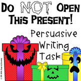 Christmas Persuasive Writing: Do NOT Open This Present!