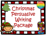 Christmas Persuasive Writing Package
