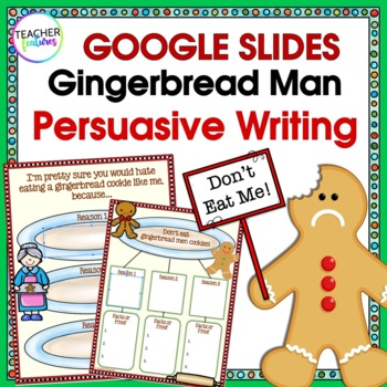 GOOGLE CLASSROOM GINGERBREAD MAN | PERSUASIVE WRITING ACTIVITY