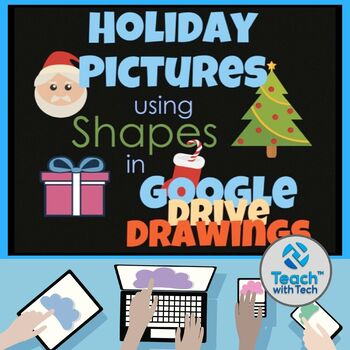 Christmas Pictures using Shapes in Google Drive Drawings