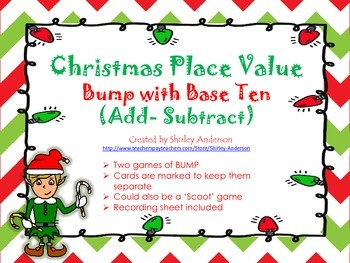 Christmas Place Value Bump with Base Ten (Add,Subtract)