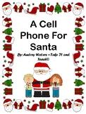Christmas Play - A Cell Phone For Santa