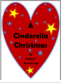 A Cinderella Christmas: Script for a Dramatic Production-Reader's Theater