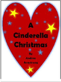 A Cinderella Christmas: Script for a Dramatic Production-R