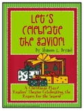 Christmas Play/Program/Readers' Theater (Let's Celebrate the Savior)