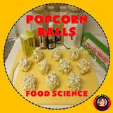 Popcorn Balls - Food Science