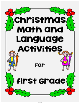 Christmas Print and Go First Grade (Literacy & Math)