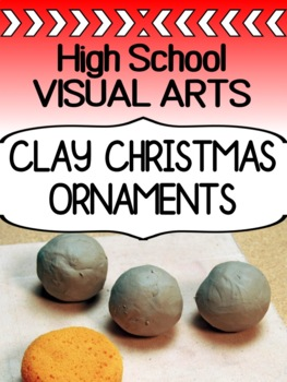 Christmas Art Project for High School - Clay Christmas Ornaments!