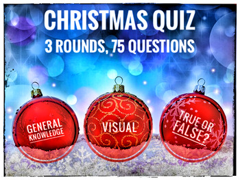 Christmas Quiz 2017. 3 Rounds, 75 Questions