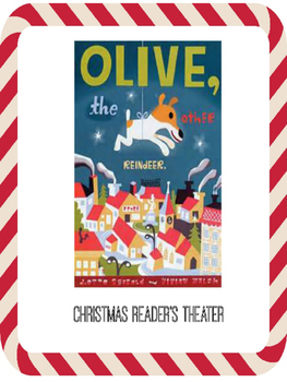 Christmas Reader's Theater: Olive, The Other Reindeer