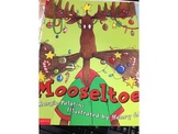 Christmas Reader's Theater:  Mooseltoe by Margie Palatini