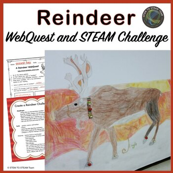 Christmas:  Reindeer WebQuest and STEM / STEAM Challange