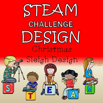 Christmas STEAM Design Challenge - Santa's Sleigh