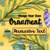 Christmas STEAM: Design Your Own Christmas Tree Ornament Persuasion Text