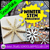 January Winter STEM Activities (Snowflake Winter STEM Challenge)