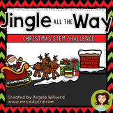Christmas STEM Challenge: Jingle All The Way - SMART Bd - Grades 3-5