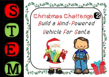 Christmas STEM Challenge - Number 2 - Build A Wind-Powered Vehicle For Santa