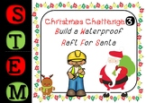 Christmas STEM Challenge - Number 3 - Build A Waterproof Raft For Santa