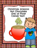 Christmas Science: Hot Chocolate Sink or Float Candy Test!