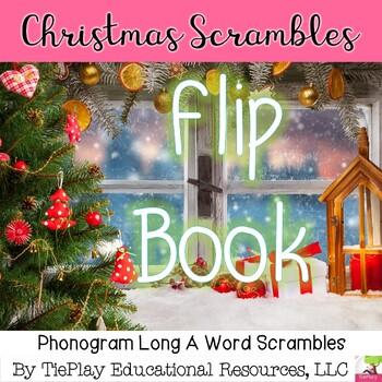 Christmas Scrambles & Phonogram Phonics Flip Book