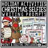 Elf, Santa, Reindeer Christmas Selfie Writing Prompts Activities 3rd, 4th Grade