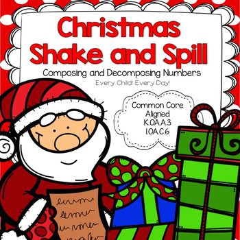 Christmas Shake and Spill:  Composing and Decomposing Numbers