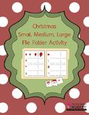 Christmas Small, Medium, Large File Folder Activity