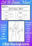 Let it Snow, Man! - Solving 40 Systems - A Math-Then-Graph Activity
