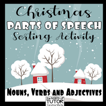 Christmas Sorting Parts of Speech Nouns Verbs Adjectives