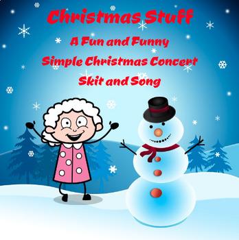 Christmas Stuff: A Fun, Funny and Simple Christmas Concert Skit and Song