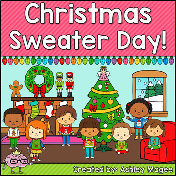 Christmas Sweater Day! (or Ugly Christmas Sweater Day)