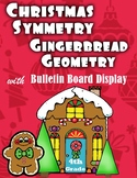 Christmas Symmetry and Gingerbread Geometry with Bulletin Board Display for 4th