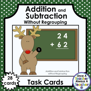 Christmas Task Cards - Addition & Subtraction without Regrouping