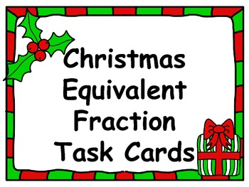 Christmas Task Cards:  Equivalent Fractions