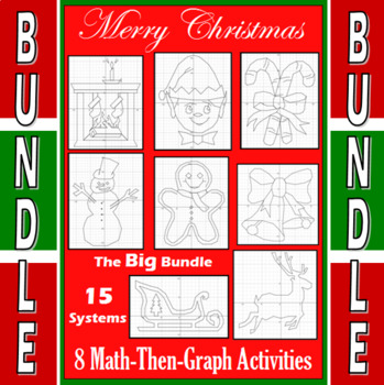 Christmas - The Big Bundle - 8 Math-Then-Graph Activities - 15 Systems