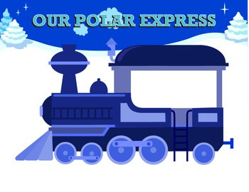 Christmas - The Polar Express Activity - Our Class Polar Epress!