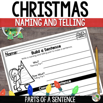 Christmas Theme - Naming and Telling Parts/Subject and Predicate