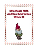 Christmas Themed Elf Magic Math Addition & Subtraction Within 20 Worksheets