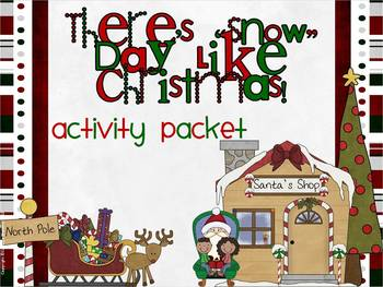 """Christmas """"There's """"Snow Day"""" Like Christmas"""" Activity Pack"""