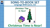 Christmas Time Is Near! {Song-To-Book Set}