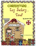 """Christmas Toy Factory...""""Time!"""""""