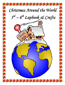 Christmas Traditions Around the World 3rd - 6th Grade Lapb