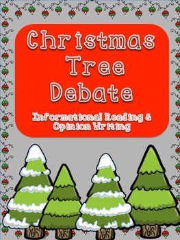 Christmas Tree Informational Reading & Opinion Writing