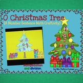 Christmas Tree Math Craftivity: Multiplication and Division Number Sentences