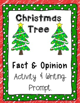 Christmas Tree Real & Artificial Fact and Opinion Center & Writing Prompt