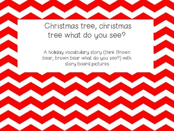 Christmas Tree, what do you see? (Holiday vocabulary story)