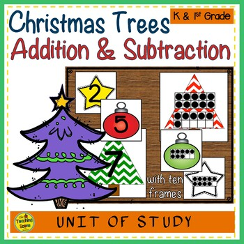 Christmas Trees 2 Addend Addition & Subtraction With Ten Frames | TpT