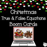 Christmas True or False Equations ~ Boom Cards ~ 1st Grade