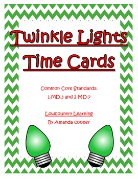 Christmas Twinkle Light Time Cards: CCS- 1.MD.3 and 2.MD.7