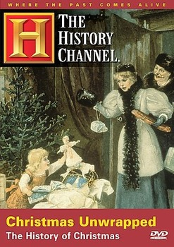 Christmas Unwrapped The History Channel The History of Christmas with Key : )